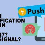 無料プラグイン!プッシュ通知サービス OneSignal?それともPush7?